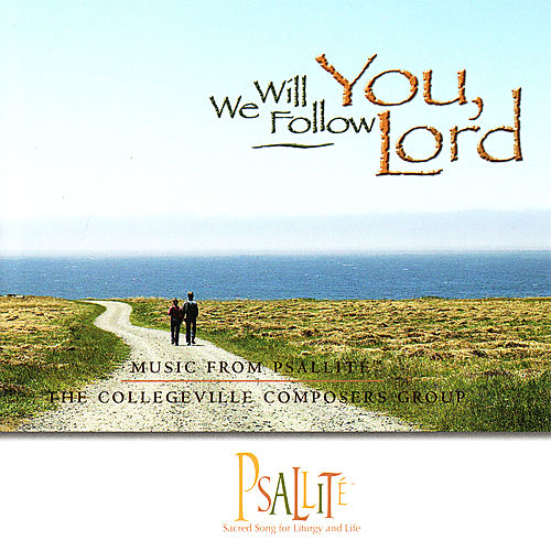 We Will Follow You, Lord by The Collegeville Composers Group