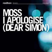 I Apologise (Dear Simon) by Moss