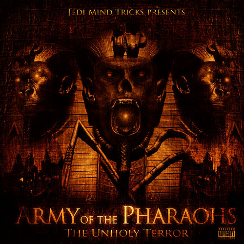 The Unholy Terror by Army Of The Pharoahs