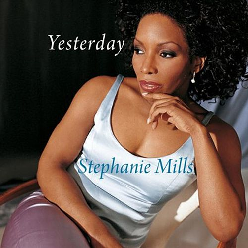 Yesterday by Stephanie Mills