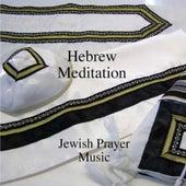 Hebrew Meditation - Jewish Prayer Music by Hebrew Meditation