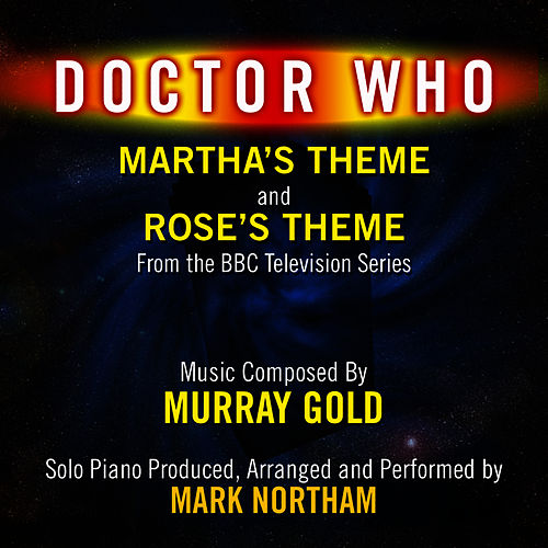 Martha's Theme and Rose's Theme from the Bbc TV Series