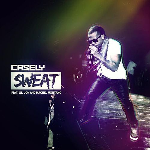 Sweat (feat. Lil Jon & Machel Montano) by Casely