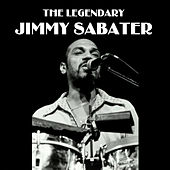 The Legendary Jimmy Sabater by Jimmy Sabater