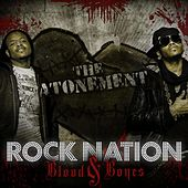 Blood and Bones: The Atonement by Rock Nation