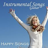 Instrumental Songs Guitar - Happy Songs von Relaxing Songs Music