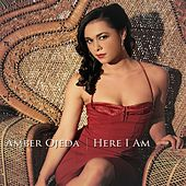 Here I Am by Amber Ojeda