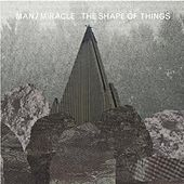 The Shape of Things by Man
