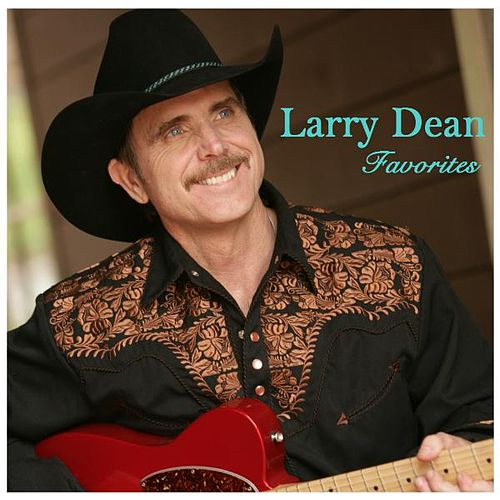 Larry Dean Favorites by Larry Dean