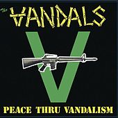 Peace Thru Vandalism (Re-Mastered) by Vandals