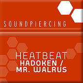 Hadoken / Mr. Walrus by Heatbeat