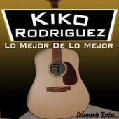 Lo Mejor De Lo Mejor by Kiko Rodriguez