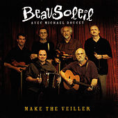 Make The Veiller by Beausoleil
