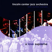 A Love Supreme by Lincoln Center Jazz Orchestra