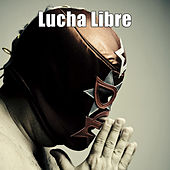 Lucha Libre by Various Artists