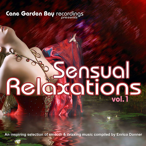 Sensual Relaxations Vol.1 - an inspiring selection of smooth & relaxing music compiled by Enrico Donner by Various Artists