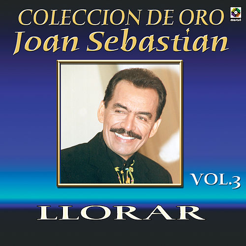 Llorar by Joan Sebastian