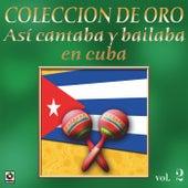 Asi Se Cantaba Y Bailaba En Cuba by Various Artists