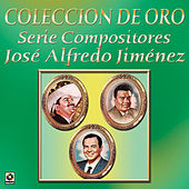 Coleccion de Oro Serie Compositores Jose Alfredo Jimenez by Various Artists