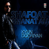 Kyun Dooriyan by Shafqat Amanat Ali