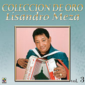 Coleccion De Oro Vol.3 El Sabanero Mayor by Lisandro Meza