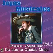 De Que Te Quejas Mujer by Pepe Aguilar