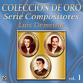 Coleccion de Oro Serie Compositores Luis Demetrio by Various Artists