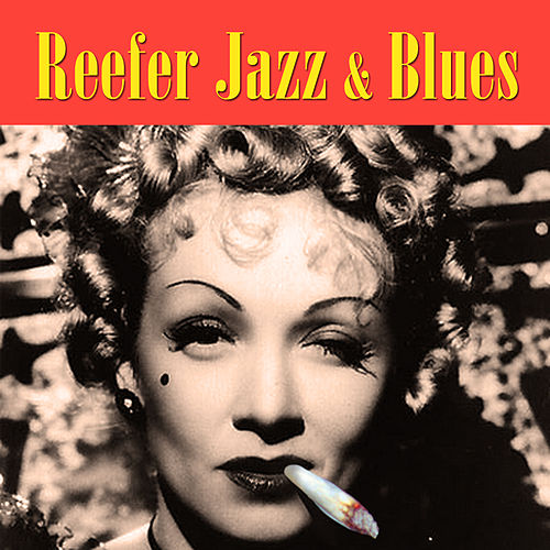 Reefer Jazz & Blues by Various Artists