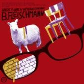 Angst Is Not A Weltanschauung by B. Fleischmann