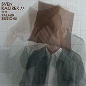 The Palmin Sessions by Sven Kacirek
