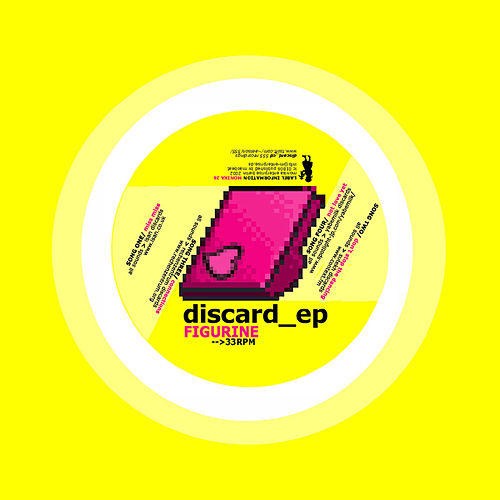 Discard Ep by Figurine