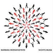 Nichts Muss by Barbara Morgenstern