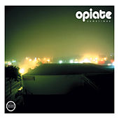 Sometimes Ep by Opiate