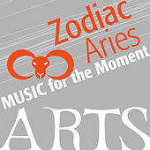 Music for the Moment: Zodiac Aries by Various Artists