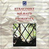Stravinsky: Puclinella, Ebony Concerto - Milhaud: Scaramouche - Prokofiev: Symphony No. 1 by Various Artists