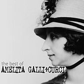 The Best of Amelita Galli-Curci by Amelita Galli-Curci