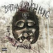 I Plotted (My Next Murder) by Brotha Lynch Hung