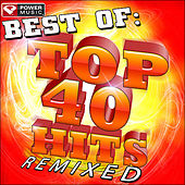 Best Of Top 40 Hits Remixed by Various Artists