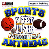 The Biggest Loser Workout Mix: Sports Stadium Anthems (Interval Training) by Power Music