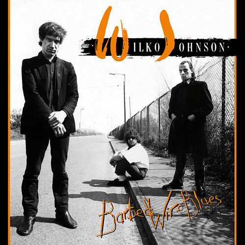 Barbed Wire Blues by Wilko Johnson