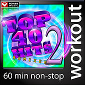 Top 40 Hits Remixed Vol. 2 (60 Minute Non-Stop Workout Mix: 128 BPM) by Various Artists