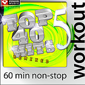 Top 40 Hits Remixed Vol. 5 (60 Min Non-Stop Workout Mix: 128-131 BPM) by Various Artists