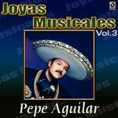 El Inigualable Vol.3 by Pepe Aguilar