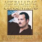 Mis Baladas Consentidas Vol.2 by Pepe Aguilar