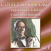 Agustin Lara Y Sus Interpretes Vol.1 by Various Artists