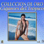 Gigantes Del Tropico Vol.3 by Various Artists