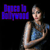 Dance To Bollywood by Various Artists