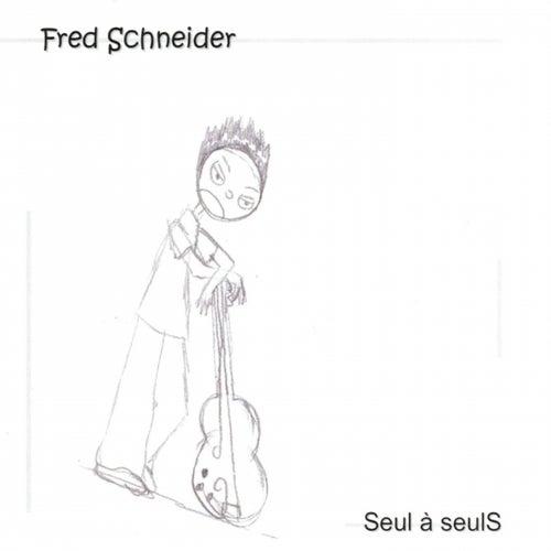 Seul à seuls by Fred Schneider