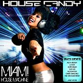 House Candy - Miami House Machine by Various Artists