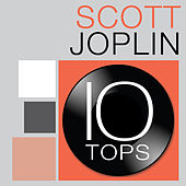 10 Tops: Scott Joplin by Scott Joplin Rags